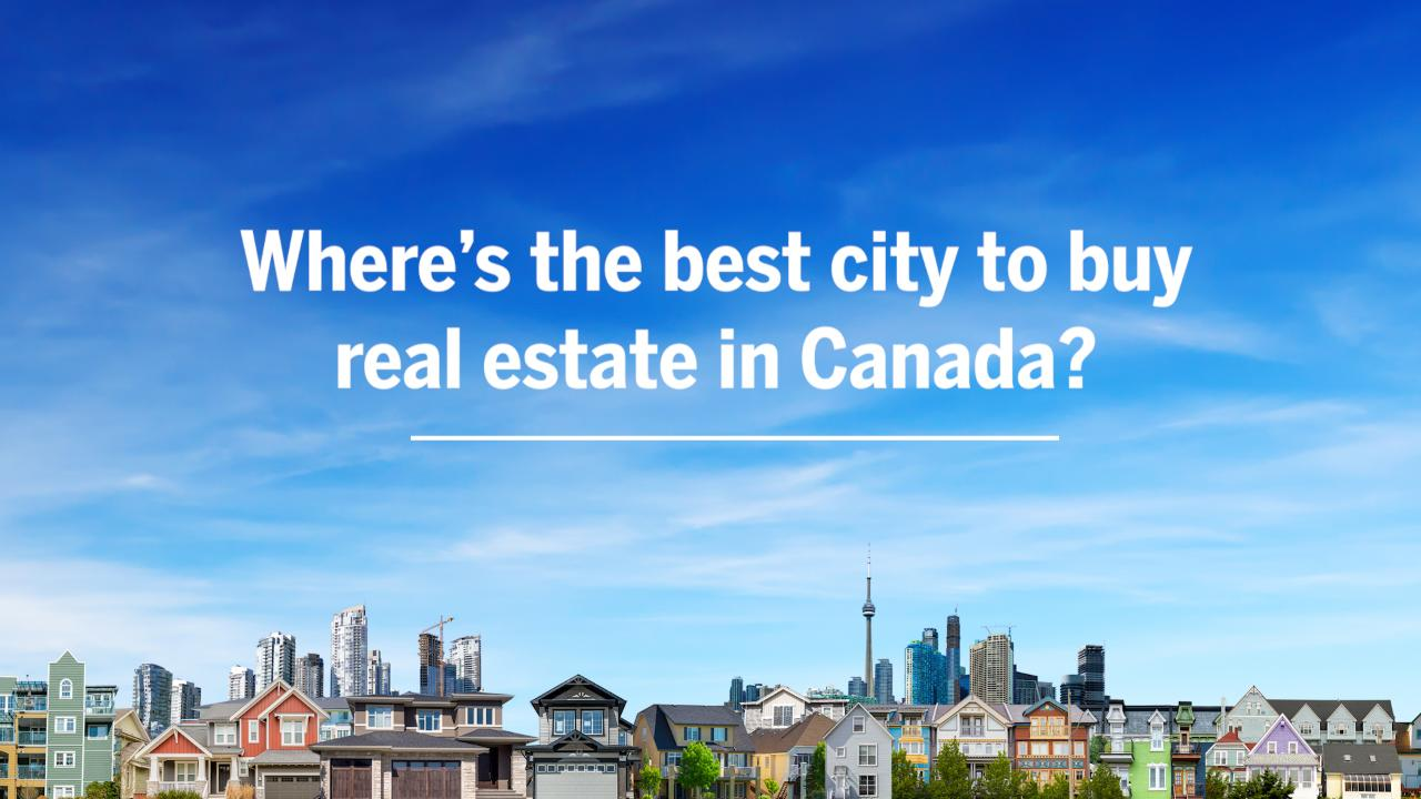 Best cities to buy Canadian real estate in 2018 - MoneySense